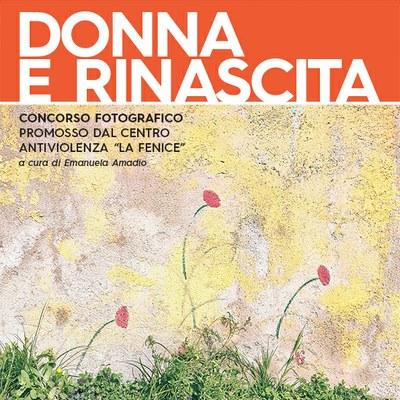 DONNA E RINASCITA: Concorso fotografico promosso dal Centro Antiviolenza La Fenice